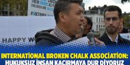International Broken Chalk Association: Hukuksuz insan kaçırmaya dur diyoruz
