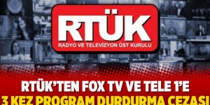 RTÜK'ten FOX TV ve TELE 1'e 3 kez program durdurma cezası
